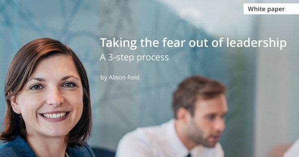 taking the fear out of leadership – a 3-step process